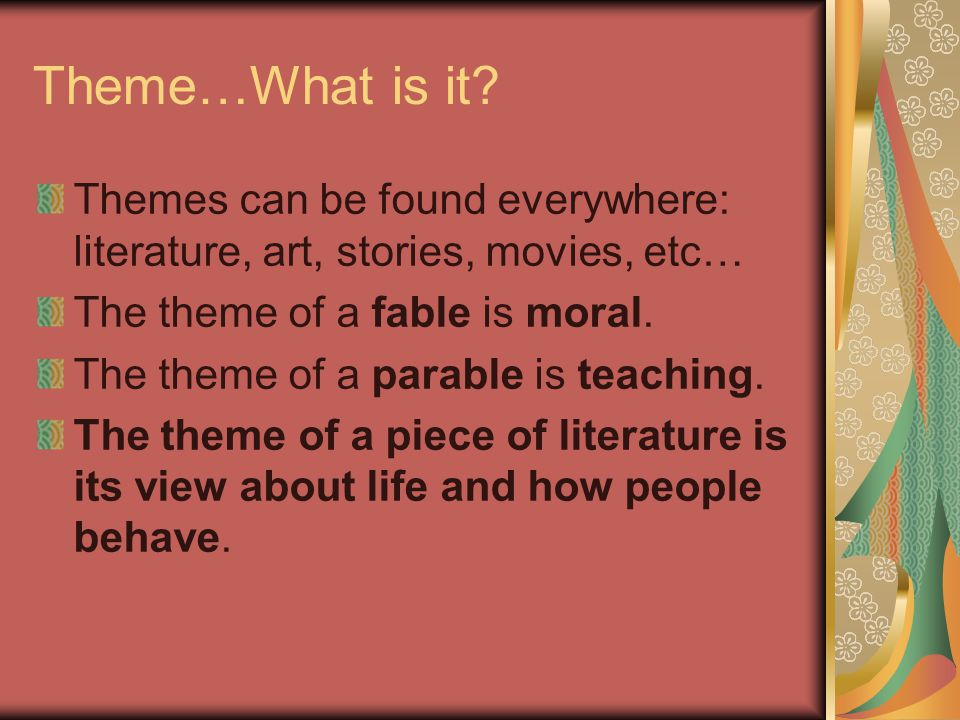 Theme The main idea or message of a literary work.