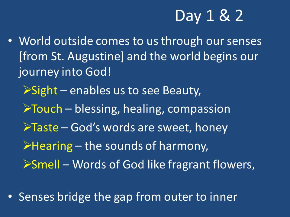Day 1 & 2 World outside comes to us through our senses [from St.