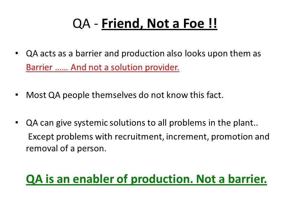 QA - Friend, Not a Foe !.