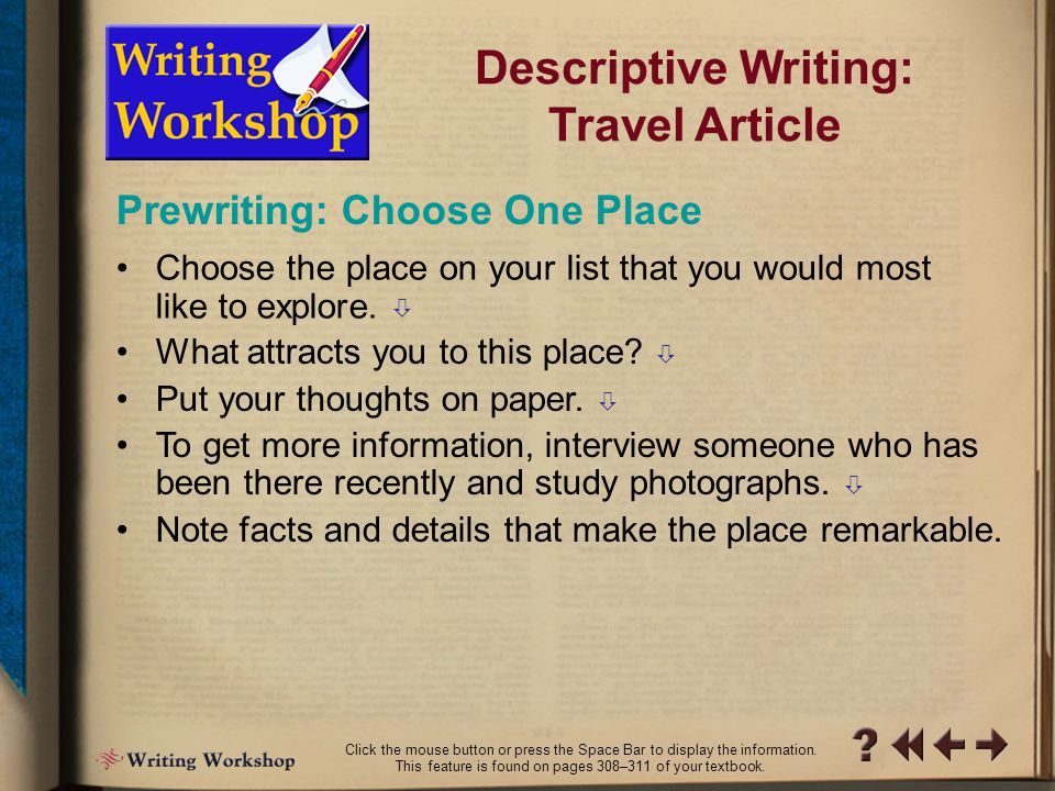 PW Writing Workshop 3 List places you might write about.  –Ideas can come from your experiences, magazines, encyclopedias, or any source that is help