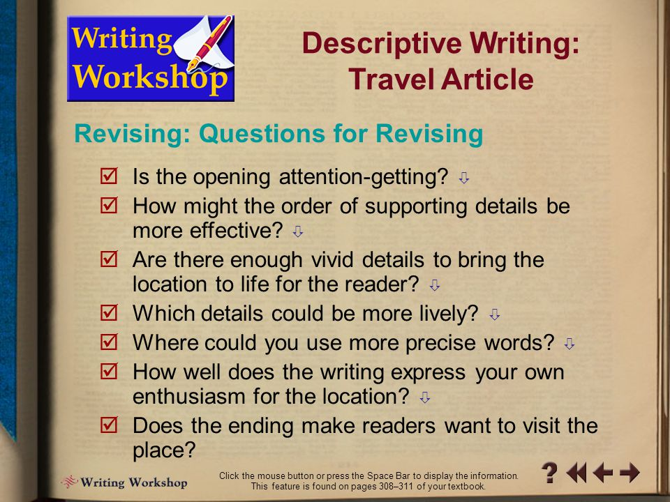 R Writing Workshop 9 Revising: Take a Fresh Look Descriptive Writing: Travel Article Do you show readers what the place is like, or do you just tell a