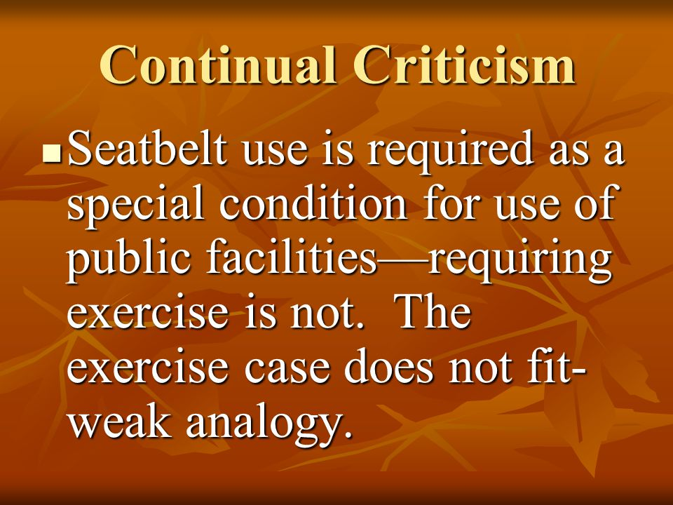 Continual Criticism Seatbelt use is required as a special condition for use of public facilities—requiring exercise is not.
