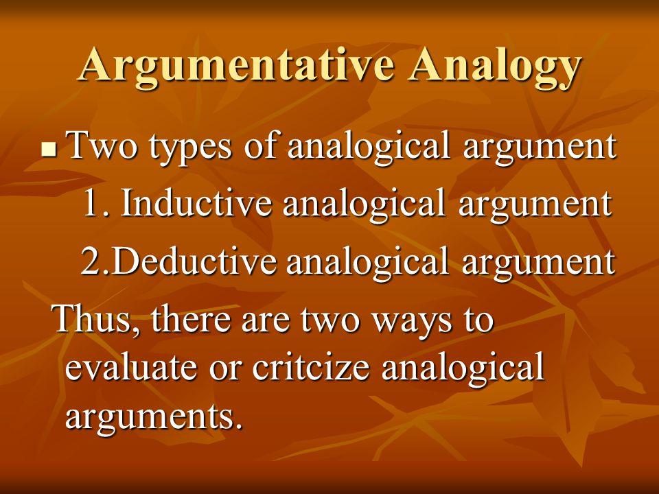 Argumentative Analogy Two types of analogical argument Two types of analogical argument 1.