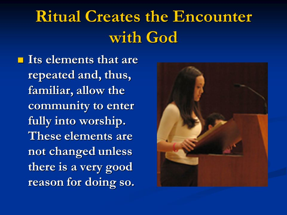Necessary Formality But the liturgy is not entertainment, and the leader's role is not that of an entertainer.