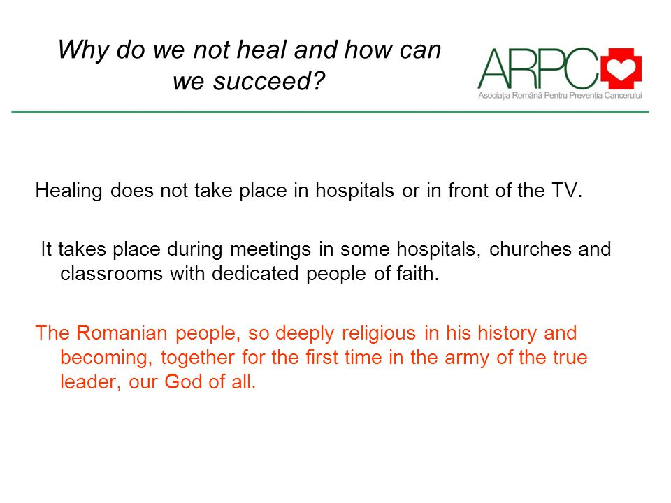 Why do we not heal and how can we succeed? Healing does not take place in hospitals or in front of the TV. It takes place during meetings in some hosp