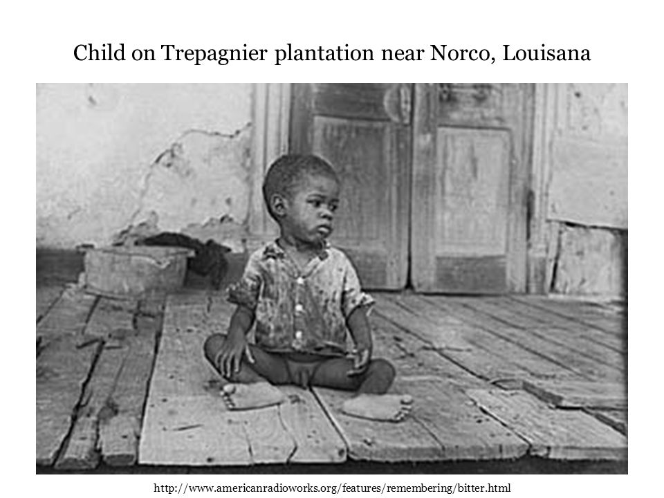 Child on Trepagnier plantation near Norco, Louisana http://www.americanradioworks.org/features/remembering/bitter.html