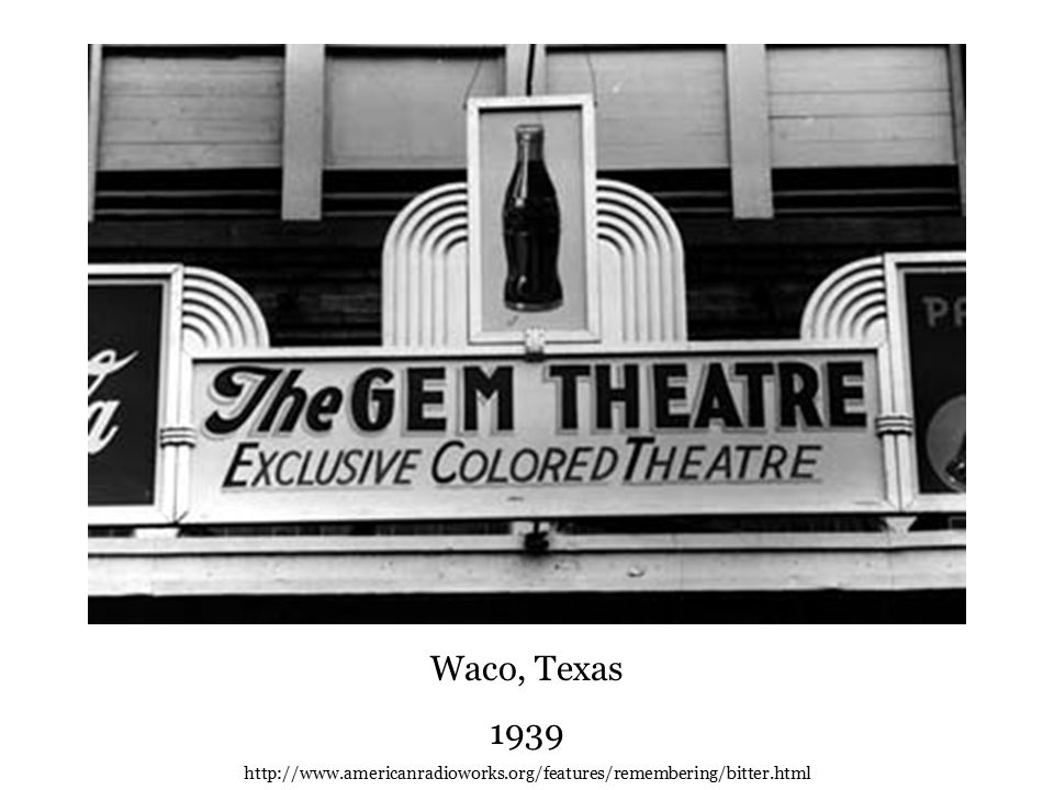Waco, Texas 1939 http://www.americanradioworks.org/features/remembering/bitter.html