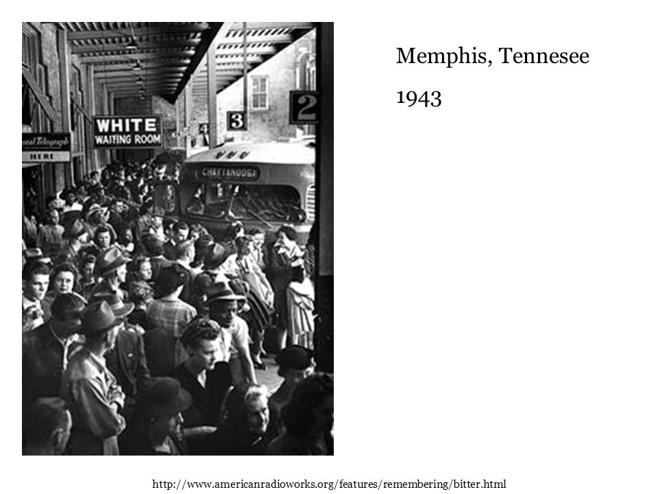 Memphis, Tennesee 1943 http://www.americanradioworks.org/features/remembering/bitter.html