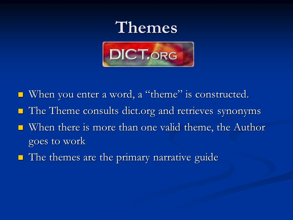 Themes When you enter a word, a theme is constructed.
