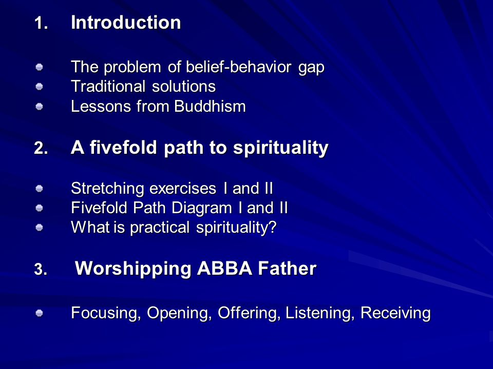 1. Introduction The problem of belief-behavior gap Traditional solutions Lessons from Buddhism 2.