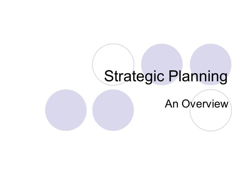 Strategic Planning An Overview