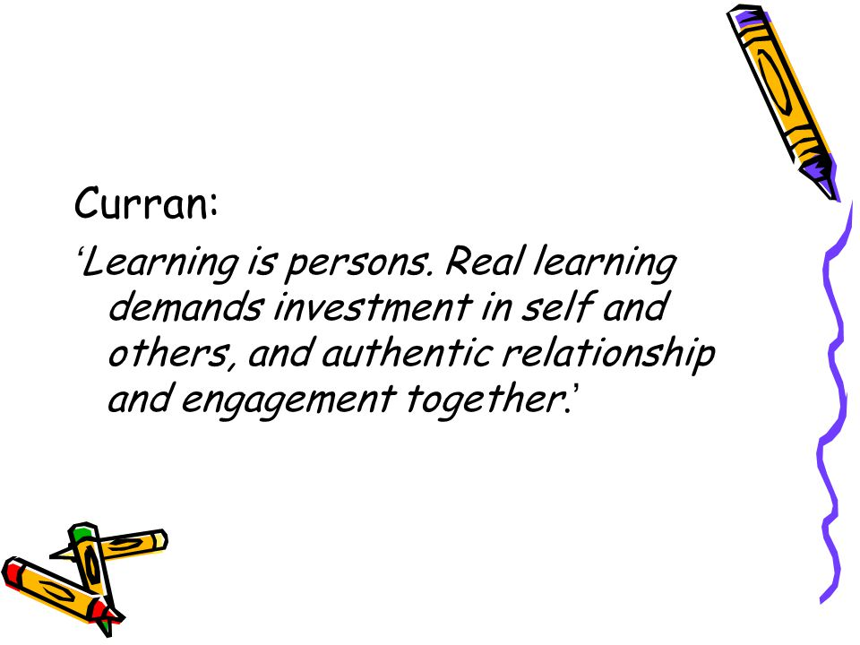 Curran: ' Learning is persons.