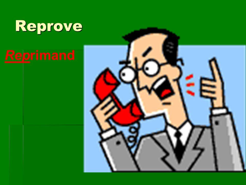 Reprove Reprimand