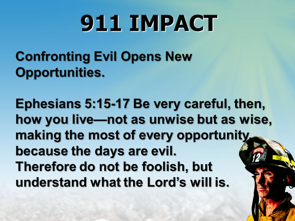 Confronting Evil Opens New Opportunities.