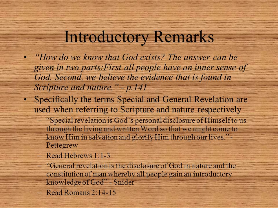 """Introductory Remarks """"How do we know that God exists? The answer can be given in two parts:First all people have an inner sense of God. Second, we bel"""