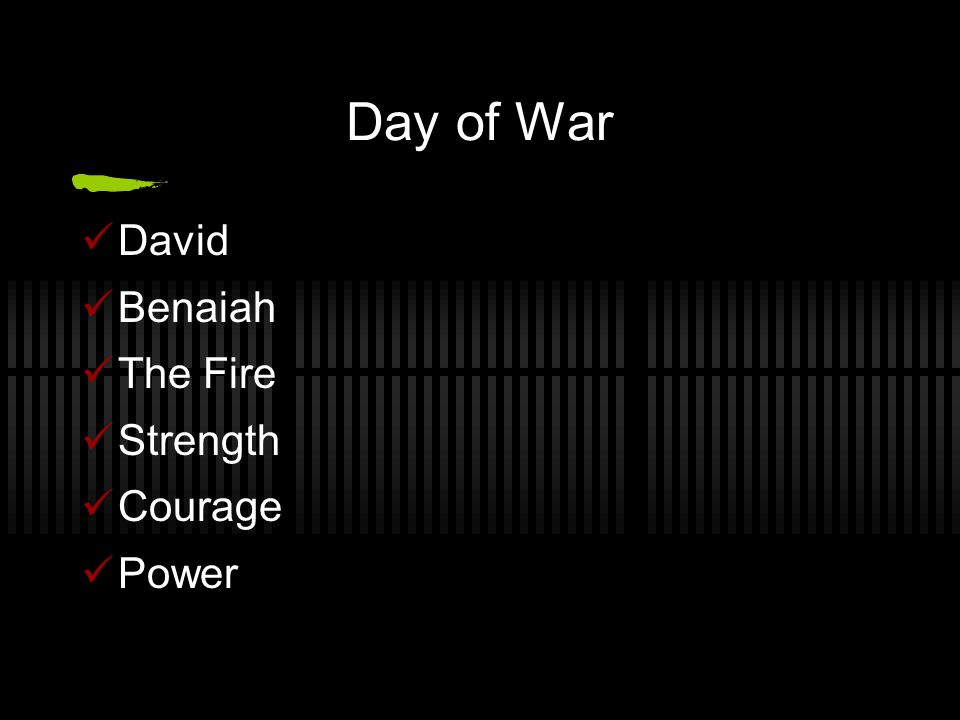 Day of War David Benaiah The Fire Strength Courage Power