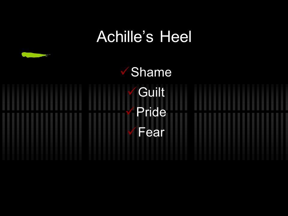 Achille's Heel Shame Guilt Pride Fear