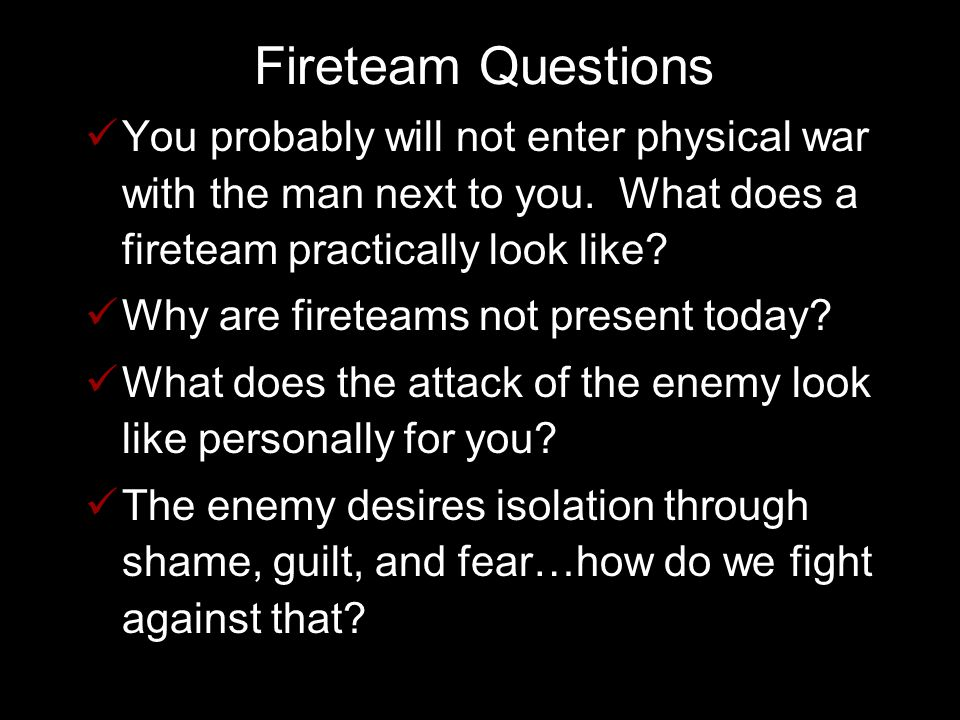 Fireteam Questions You probably will not enter physical war with the man next to you.