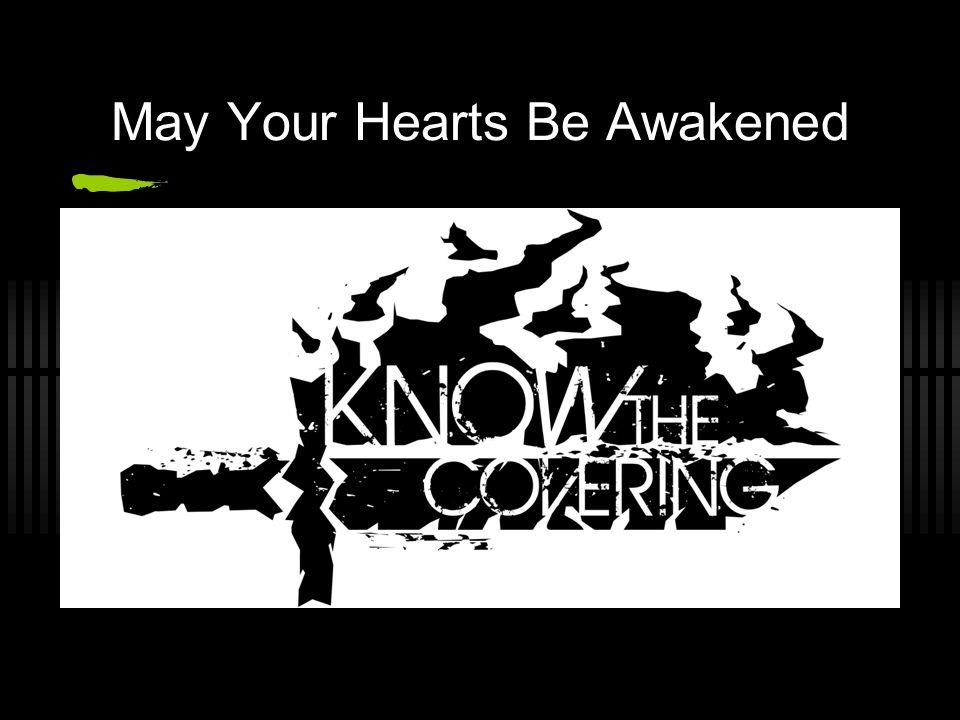 May Your Hearts Be Awakened