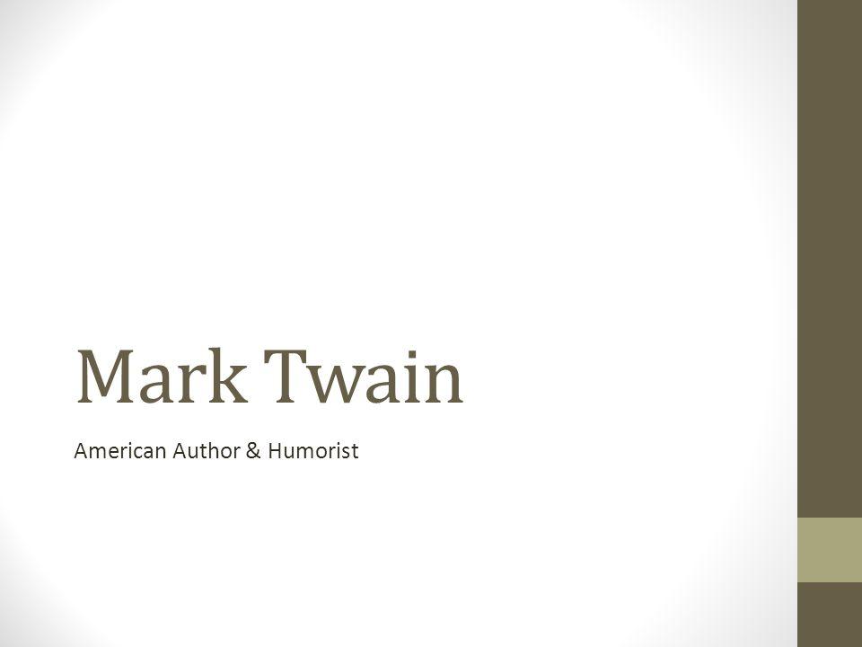 Mark Twain American Author & Humorist