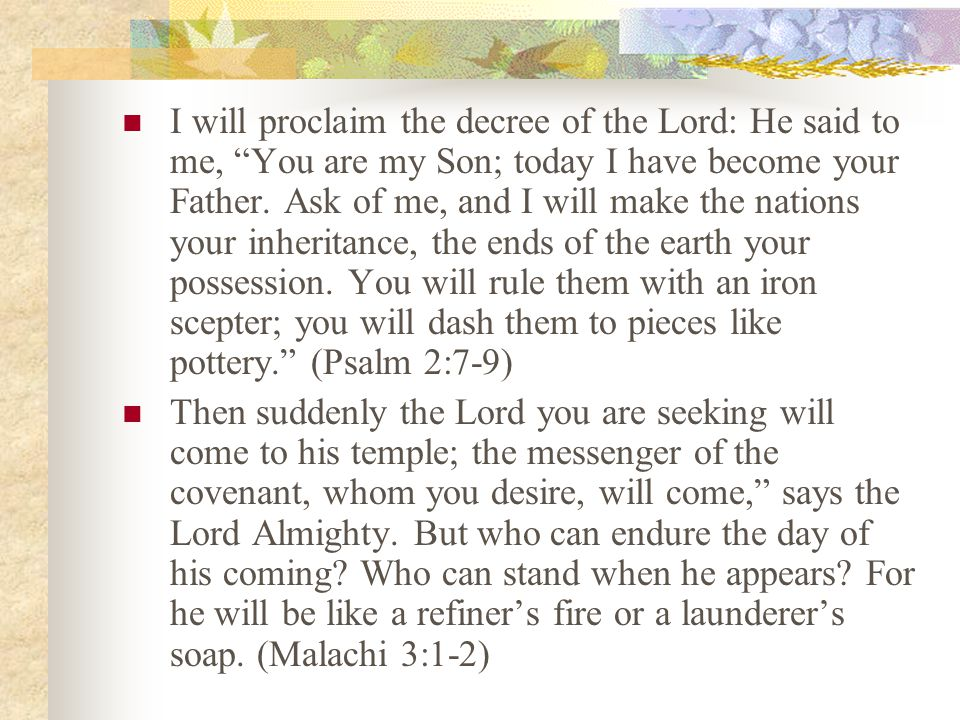 I will proclaim the decree of the Lord: He said to me, You are my Son; today I have become your Father.