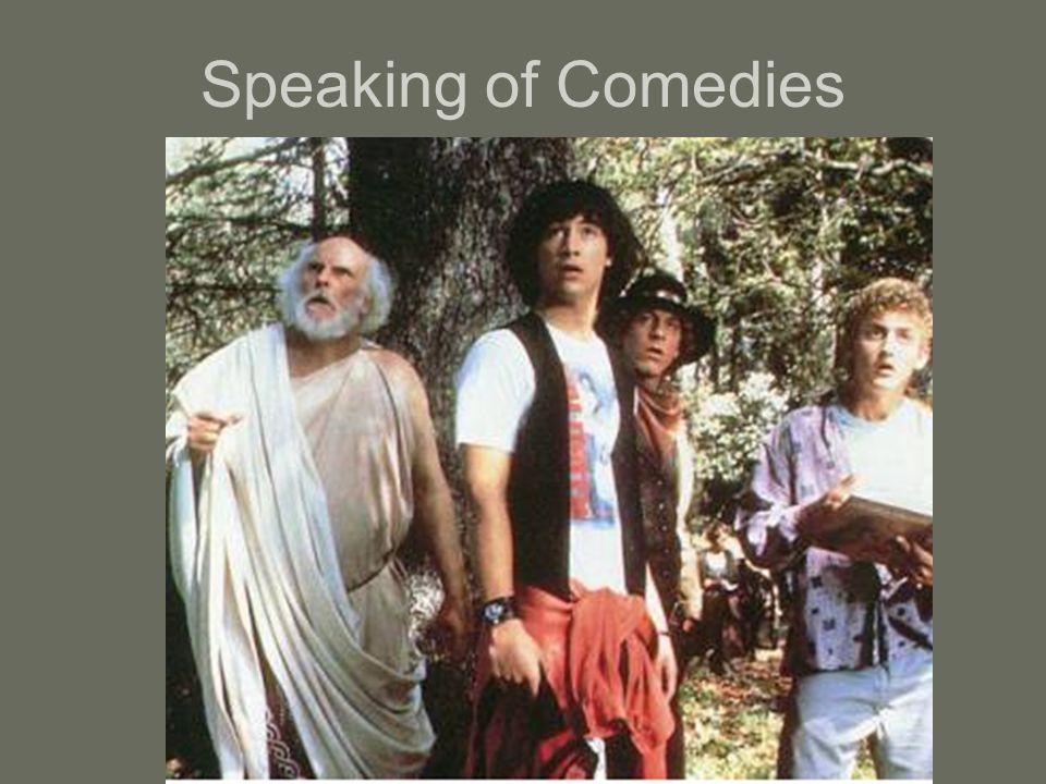 Speaking of Comedies