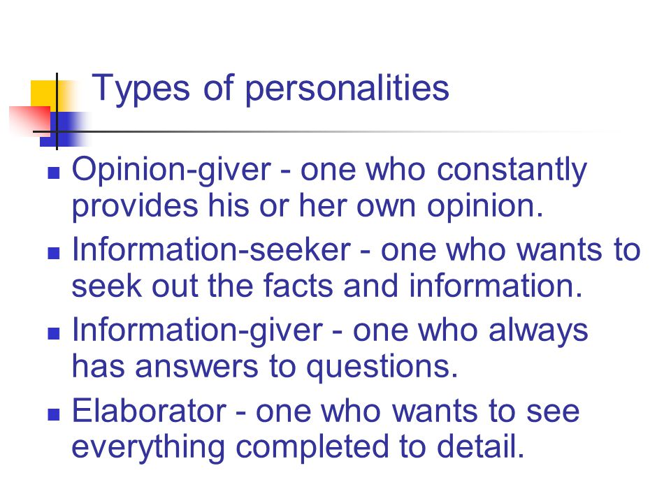 Types of personalities Encourager - one who gives hope, courage, confidence, and support.