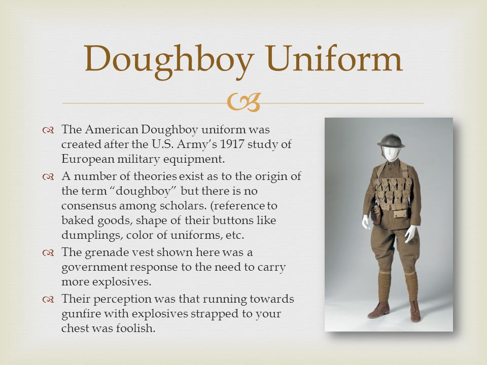   The American Doughboy uniform was created after the U.S.