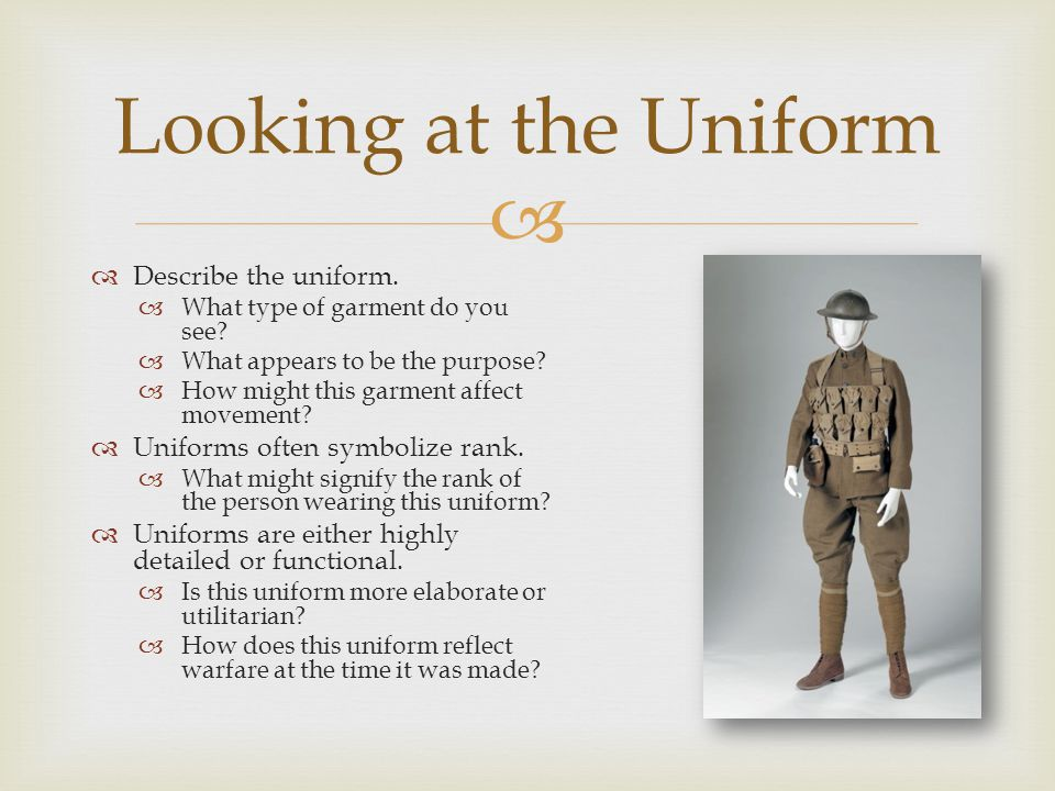   Describe the uniform.  What type of garment do you see.