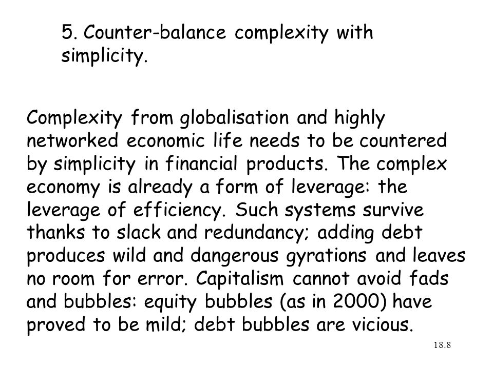 5. Counter-balance complexity with simplicity.