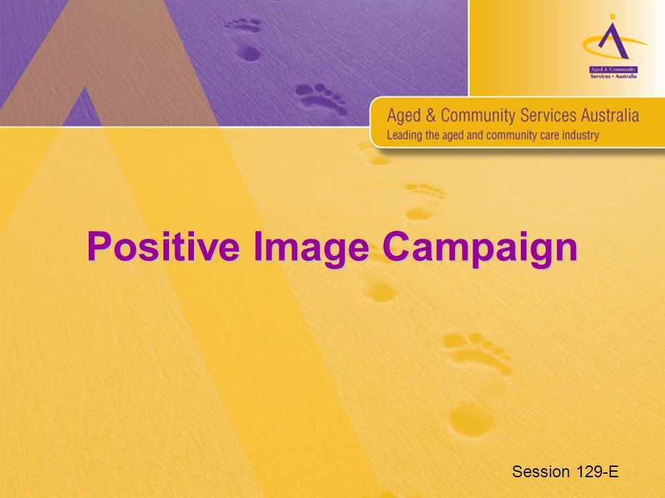Positive Image Campaign Session 129-E