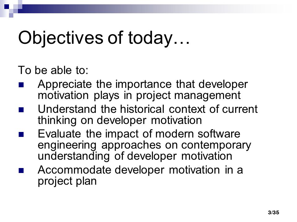 34/35 References [1] Hall T, Baddoo, N., Beecham, S, Robinson H, Sharp H (in press) 'A Systematic Review of Theory Use in Studies Investigating the Motivations of Software Engineers', ACM Transactions on Software Engineering and Methodology (TOSEM), to appear [2]Hall T, Sharp H, Beecham S, Baddoo N., Robinson H (in press) 'What do we know about software developer motivation?, IEEE Software, July/Aug 2008, to appear [3]Sharp H, Baddoo, N, Beecham, S, Hall T, Robinson H (in press) 'Models of motivation in software engineering', Information and Software Technology Journal, to appear [4] Beecham, S, Baddoo, N., Hall T, Robinson H, Sharp H (in press) 'Motivation in Software Engineering: A Systematic Literature Review', Information and Software Technology Journal, to appear [5] Sharp H, Hall T, Baddoo, N., Beecham, S (2007).