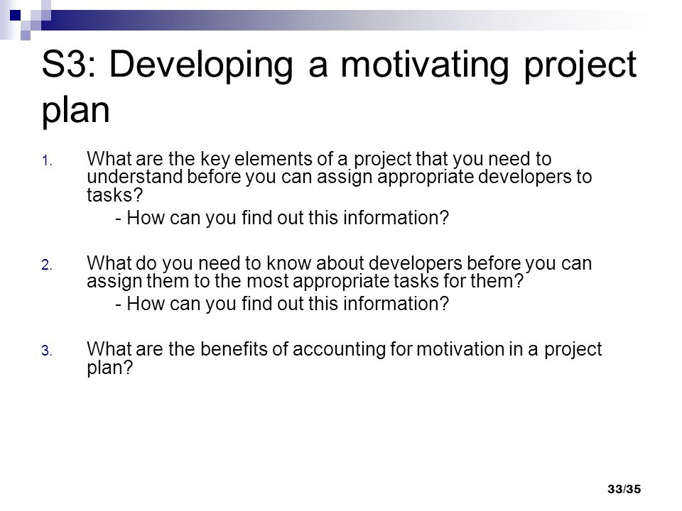 33/35 S3: Developing a motivating project plan 1.