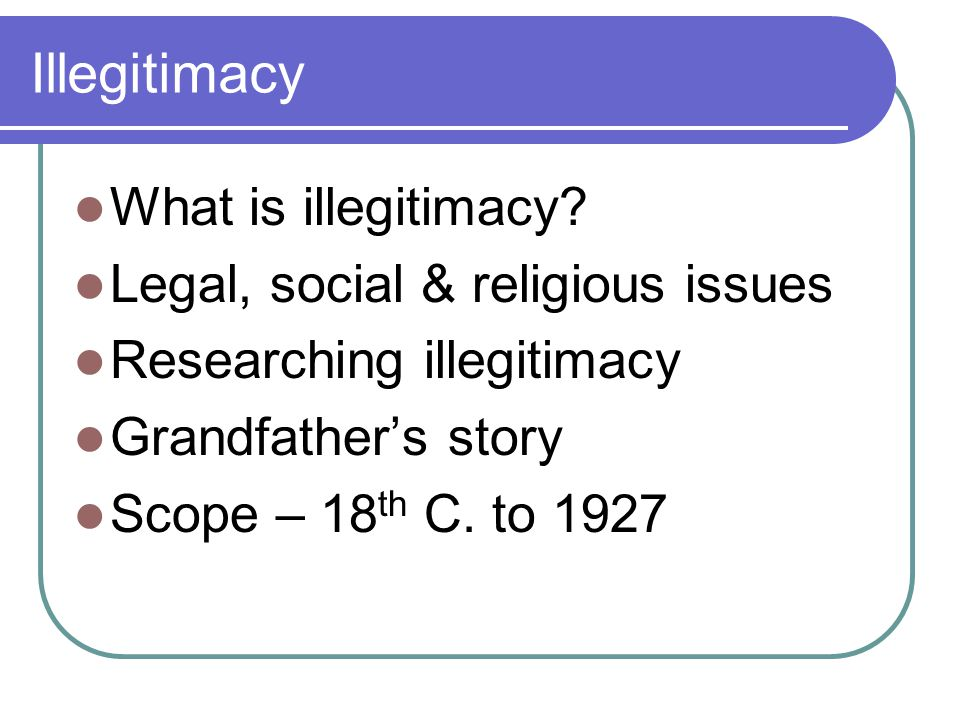 What is illegitimacy.What's in a name.