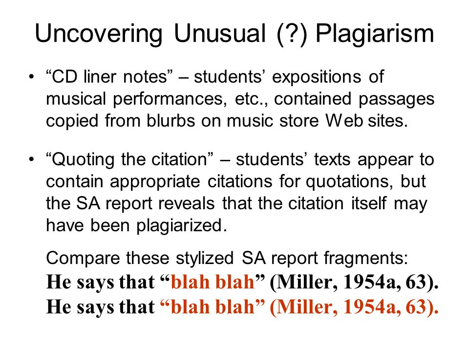"Uncovering Unusual (?) Plagiarism ""CD liner notes"" – students' expositions of musical performances, etc., contained passages copied from blurbs on mus"