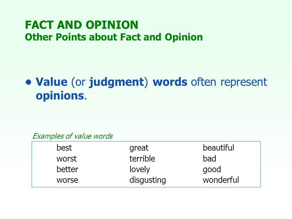 Value (or judgment) words often represent opinions.