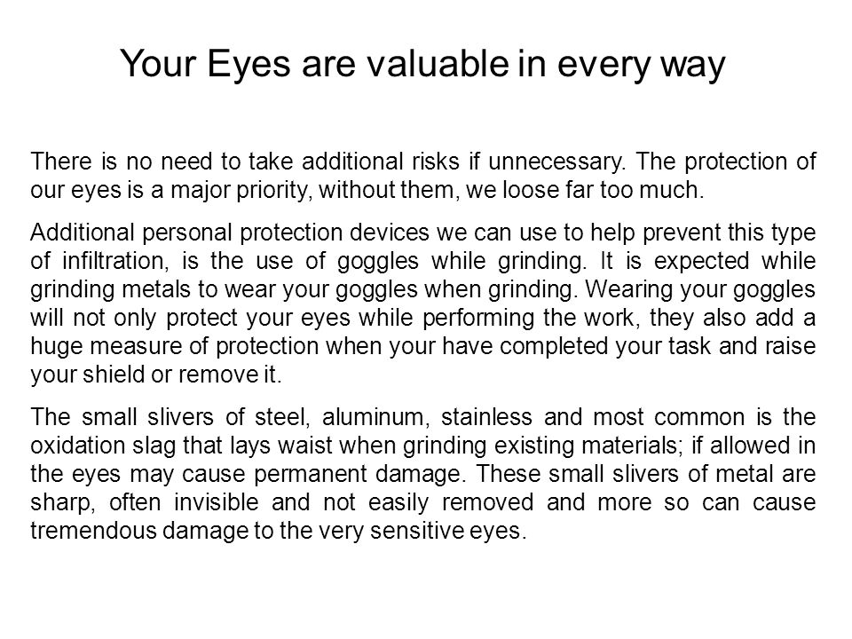 Your Eyes are valuable in every way There is no need to take additional risks if unnecessary.