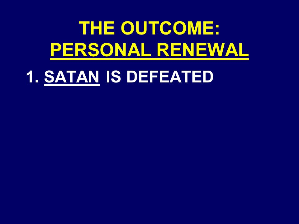 1. SATAN IS DEFEATED