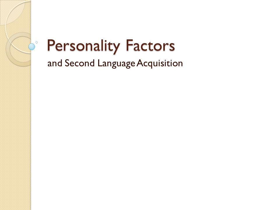 Personality Factors and Second Language Acquisition