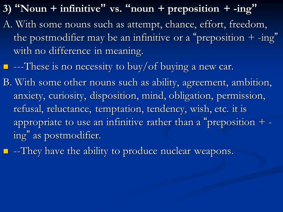 3) Noun + infinitive vs. noun + preposition + -ing A.