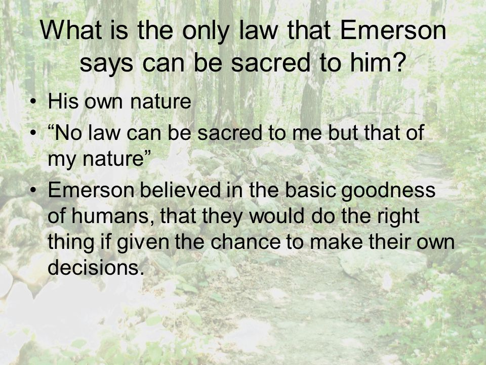 What is the only law that Emerson says can be sacred to him.