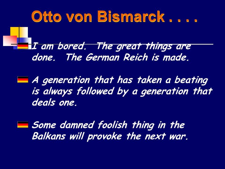 Otto von Bismarck....