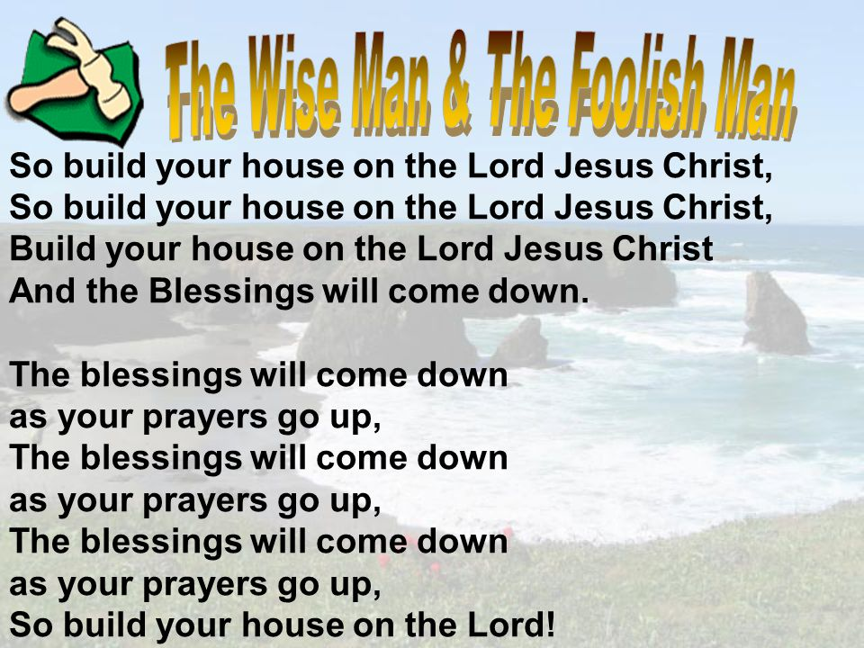 So build your house on the Lord Jesus Christ, So build your house on the Lord Jesus Christ, Build your house on the Lord Jesus Christ And the Blessings will come down.