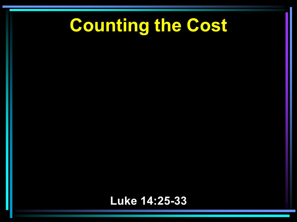 Counting the Cost Luke 14:25-33