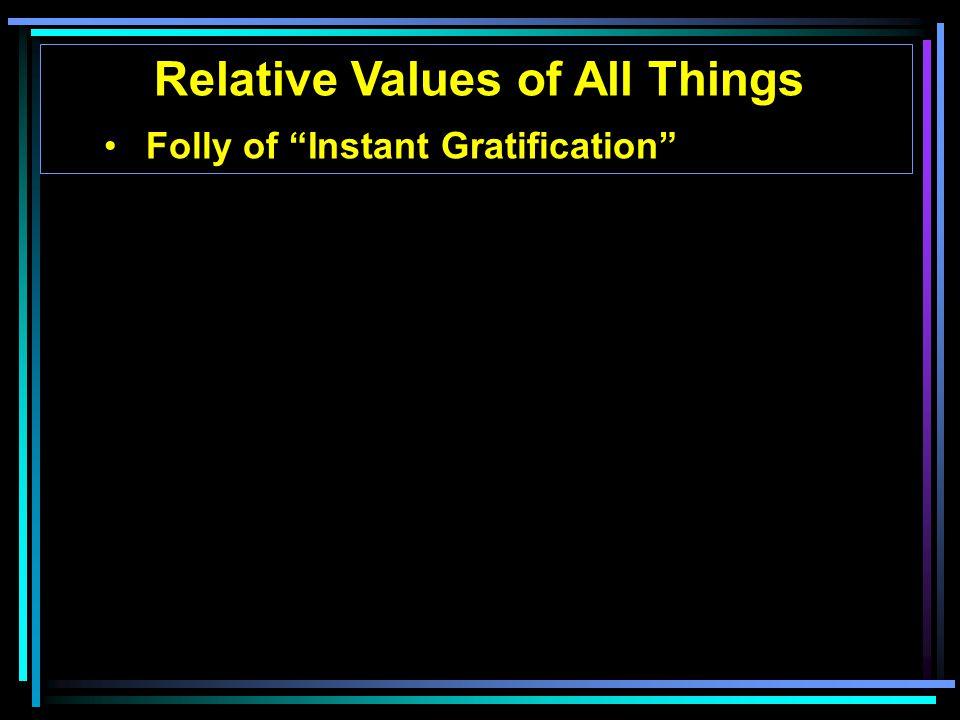 Folly of Instant Gratification
