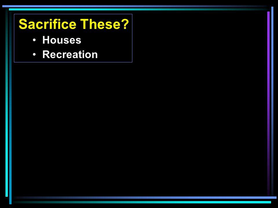 Sacrifice These Houses Recreation