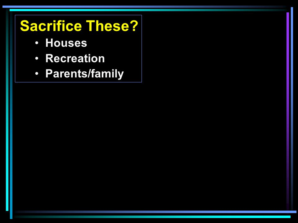 Sacrifice These Houses Recreation Parents/family
