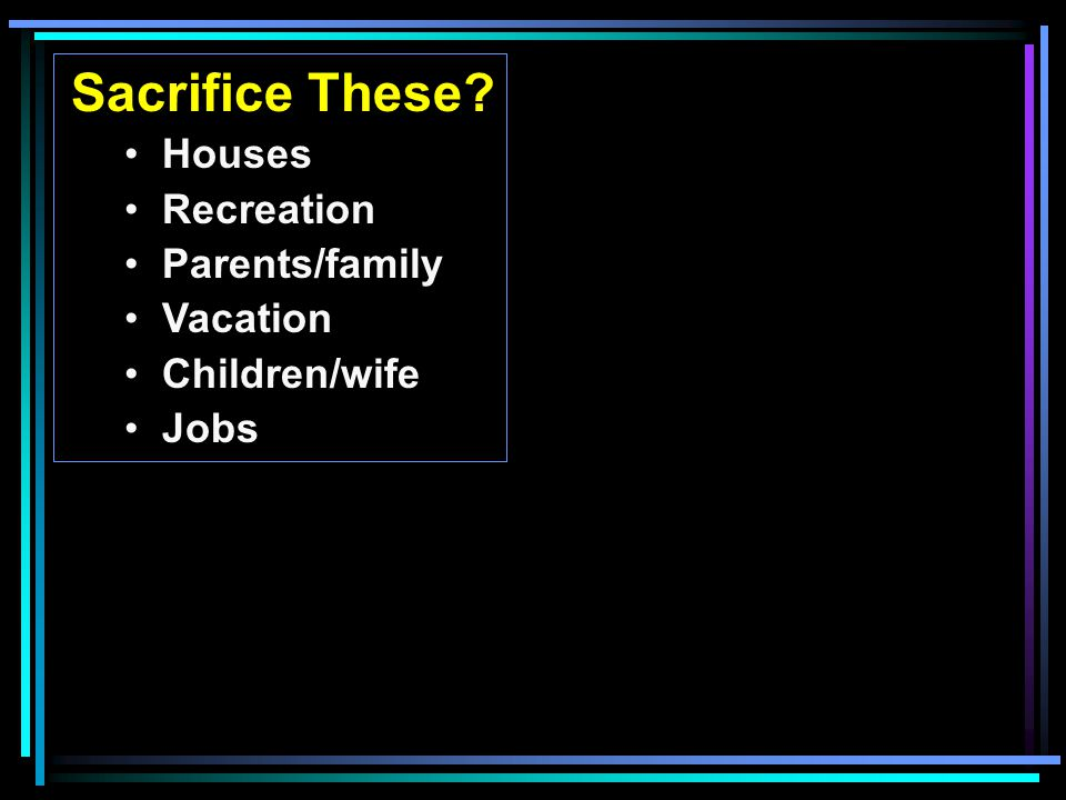 Sacrifice These Houses Recreation Parents/family Vacation Children/wife Jobs
