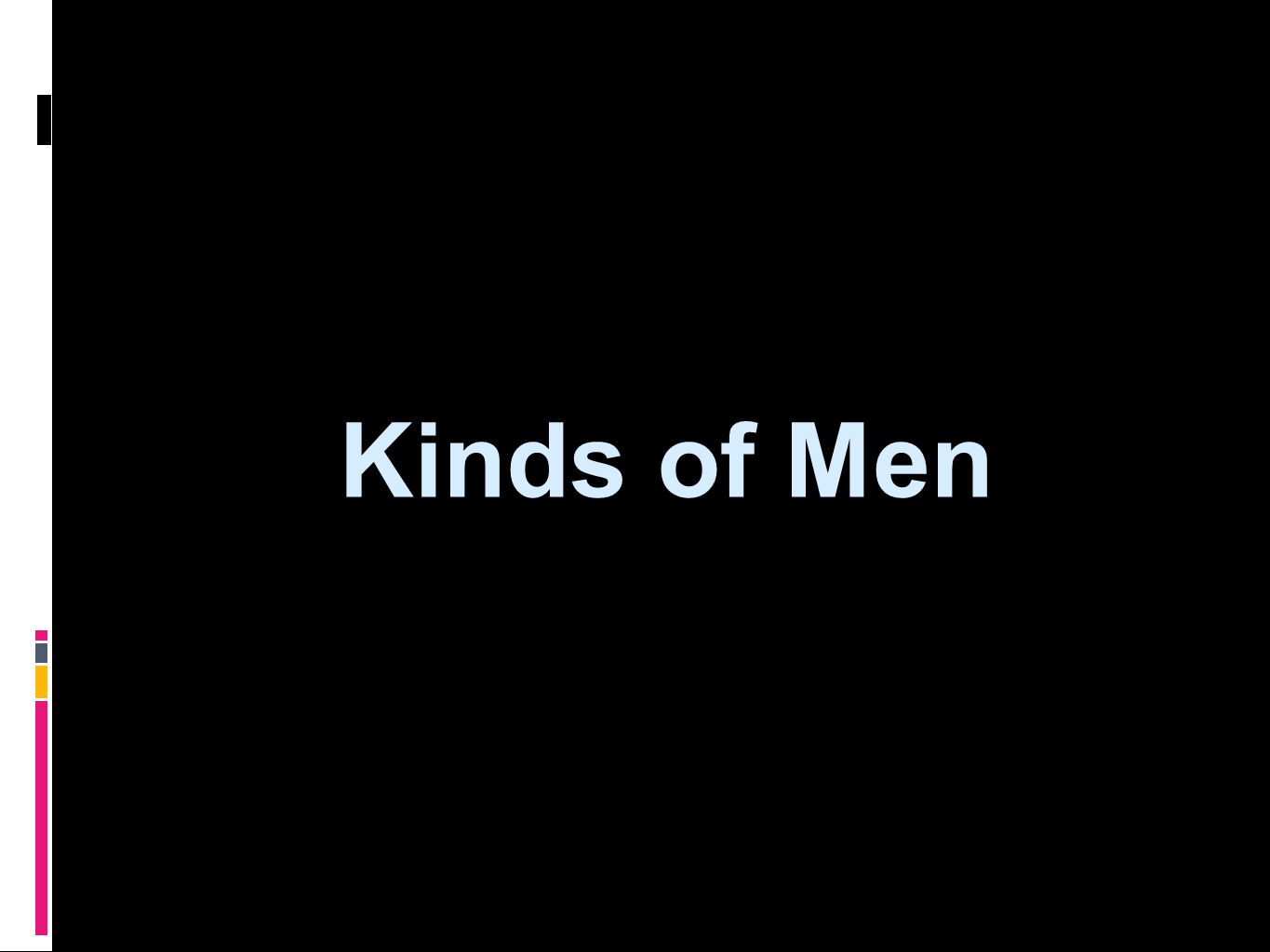Kinds of Men