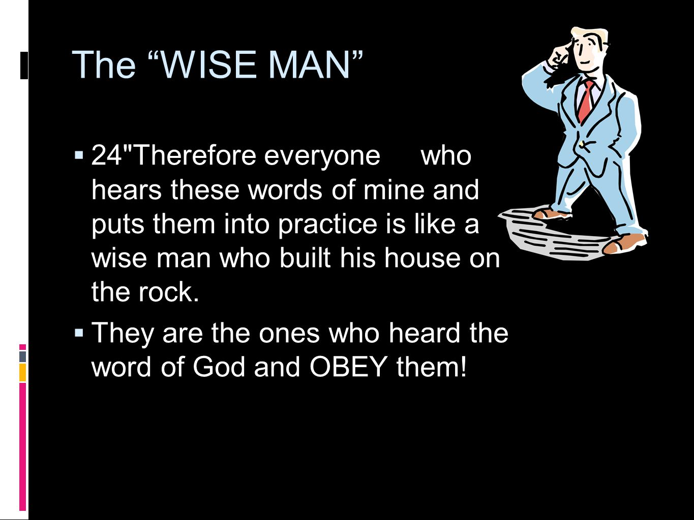 "The ""WISE MAN""  24"